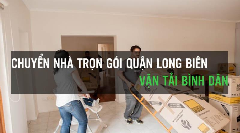 Dịch vụ chuyển nhà tại quận Long Biên Vận Tải Bình Dân
