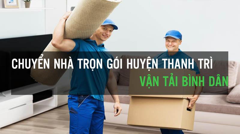 Dịch vụ chuyển nhà trọn gói huyện thanh trì vận tải bình dân