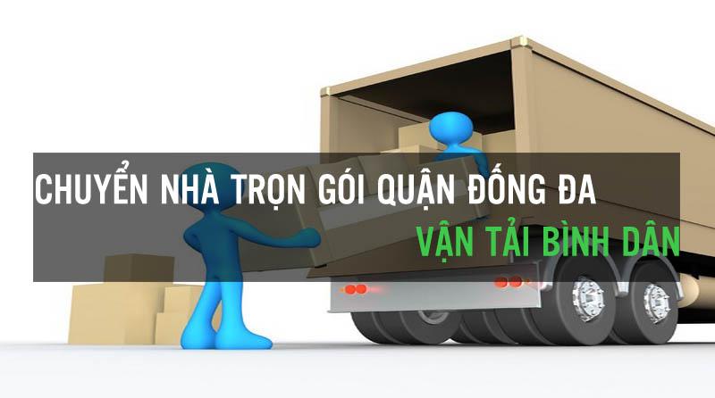 Dịch vụ chuyển nhà trọn gói quận Đống Đa vận tải Bình Dân