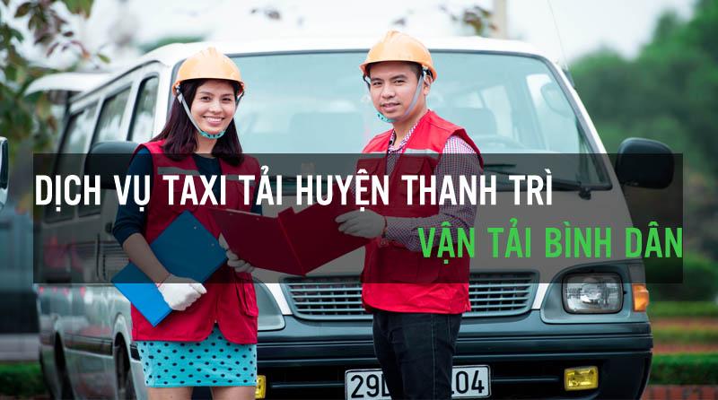 Dịch vụ taxi tải huyện thanh trì Vận Tải Bình Dân
