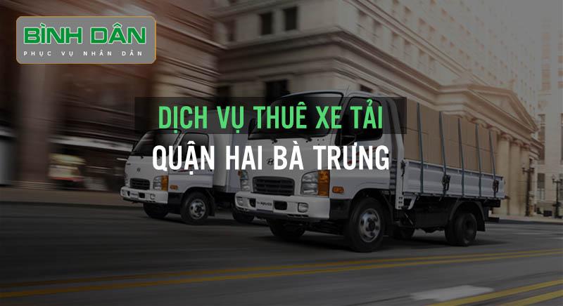 Dịch vụ thuê xe tải bình dân tại quận Hai Bà Trưng