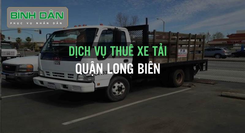 Dịch vụ thuê xe tải bình dân tại Quận Long Biên