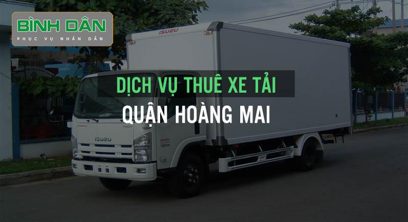 Dịch vụ thuê xe tải tại quận Hoàng Mai