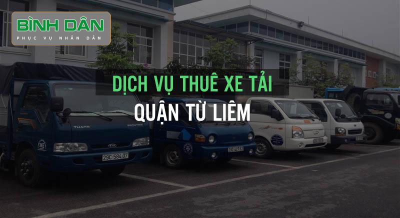 Dịch vụ cho thuê xe tải bình dân tại quận Từ Liêm